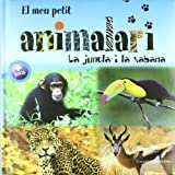 img - for El meu petit animalari. La jungla i la sabana book / textbook / text book