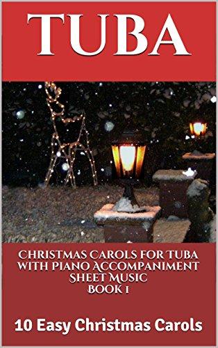 Christmas Carols for Tuba with Piano Accompaniment Sheet Music Book 1: 10 Easy Christmas Carols Sheet Music for Beginners