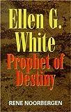 img - for Ellen G. White: Prophet of Destiny book / textbook / text book