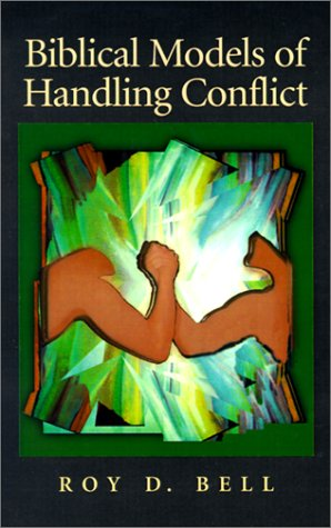 Biblical Models of Handling Conflict