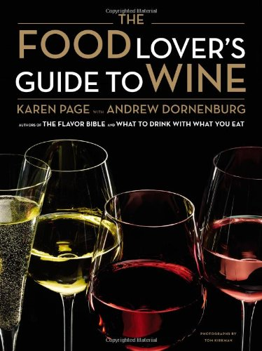 The Food Lover's Guide to Wine by Karen Page, Andrew Dornenburg