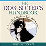 The Dog Sitter's Handbook: A Personalized Guide for Your Pet's Caregiver