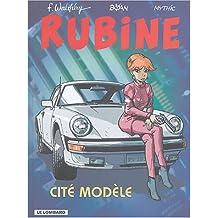 Rubine 09 Cité modèle