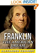 #10: Ben Franklin: The American Dream (The True Story of Benjamin Franklin) (Historical Biographies of Famous People)
