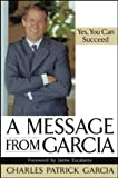 A Message from Garcia: Yes, You Can Succeed