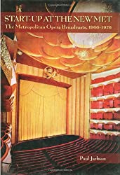 Start-Up at the New Met: The Metropolitan Opera Broadcasts, 1966-1976