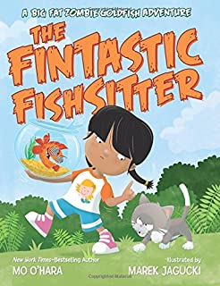 Book Cover: The Fintastic Fishsitter: A Big Fat Zombie Goldfish Adventure