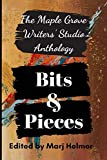 img - for Bits and Pieces: Maple Grove Writers' Studio Anthology One book / textbook / text book