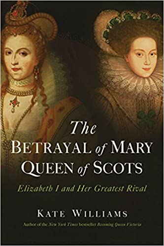 Image result for The Betrayal of Mary, Queen of Scots