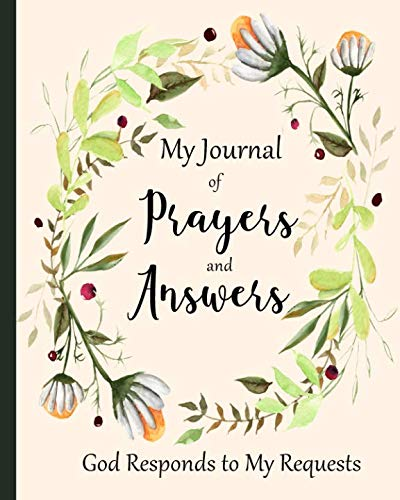 My Journal of Prayers and Answers: God Responds to My Requests │A Prayer Journal of God