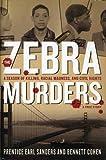 The Zebra Murders, Prentice Earl Sanders and Bennett Cohen, 1611450438