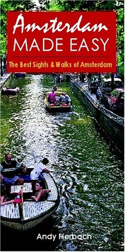 Amsterdam Made Easy: The Best Sights and Walks of Amsterdam (Open Road Travel Guides)