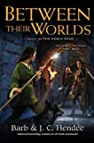 Between Their Worlds: A Novel of the Noble Dead