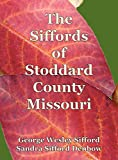 img - for The Siffords of Stoddard County Missouri book / textbook / text book