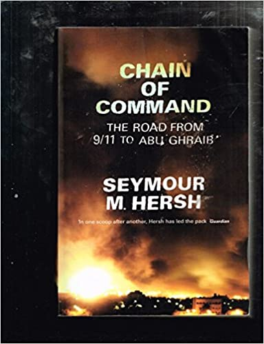 Chain Of Command The Road From September 11th To Abu Ghraib