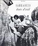 Sahraouis : Etats d'exil