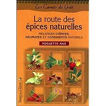 La route des épices naturelles : Mélanges d'épices...
