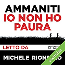 Io non ho paura Audiobook by Niccolò Ammaniti Narrated by Michele Riondino