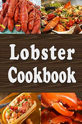 - Lobster Cookbook: Lobster Thermidor, Lobster Newberg, New England Lobster Roll and Other Delicious Lobster Recipes