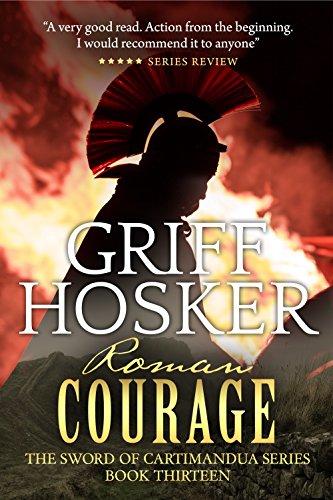 - Roman Courage (Sword of Cartimandua Book 13)