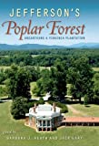 Jefferson's Poplar Forest, , 0813039886