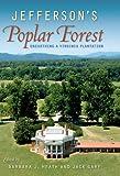 Jefferson's Poplar Forest, , 0813039886