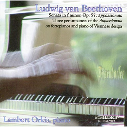 Ludwig van Beethoven: Sonata in F minor, Op. 57 (Appassionata): Three Performances of the Appassionata on Fortepianos and Piano of Viennese Design