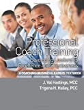 Professional Coach Training, J. Val Hastings McC and Trigena H. Halley PCC, 0988612852
