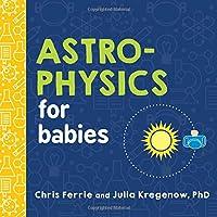 Astrophysics for Babies (Baby University)