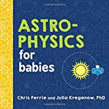 img - for Astrophysics for Babies (Baby University) book / textbook / text book