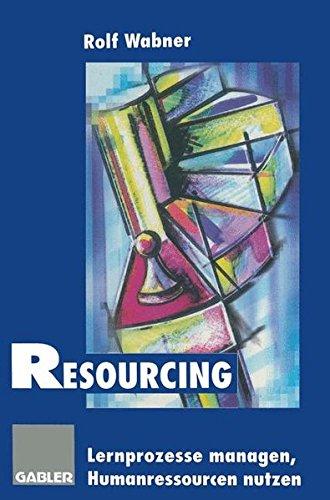 Resourcing: Lernprozesse managen ― Humanressourcen nutzen