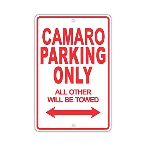 CHEVROLET CAMARO Parking Only All Others Will Be Towed Ridiculous Funny Novelty Garage Aluminum Sign Metal Signs Vintage Tin Plates Signs Decorative Plaque 12x18 bienternary