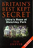 Front cover for the book Britain's Best Kept Secret: Ultra's Base at Bletchley Park by Ted Enever