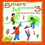 Smart Moves 3: Preschool thru 2nd