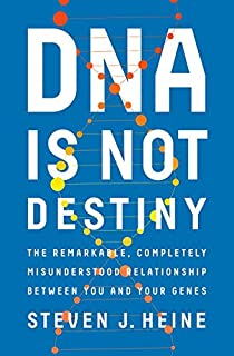 Book Cover: DNA Is Not Destiny: The Remarkable, Completely Misunderstood Relationship between You and Your Genes