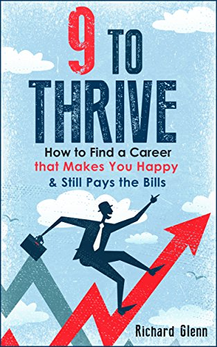 9 to Thrive: How to Find a Career that Actually Makes You Happy & Still Pays the Bills