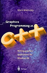 Graphics Programming in C++: Writing Graphics Applications for Windows 98 (Essential Series)