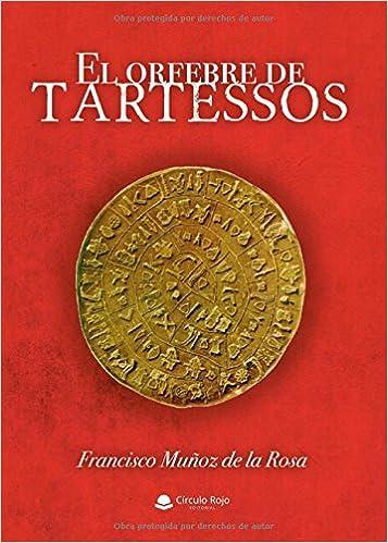 El orfebre de Tartessos (Spanish Edition): Francisco Muñoz: 9788491833451: Amazon.com: Books