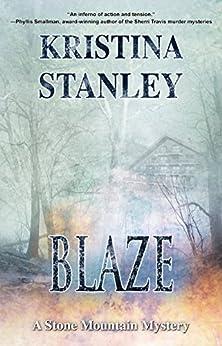 Blaze (A Stone Mountain Mystery Book 2) by [Stanley, Kristina]