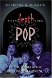When Death Goes Pop : Media and the American Culture of Death, McIlwain, Charlton D., 0820470643