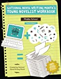 National Novel Writing Month's Young Novelist Workbook - Middle School
