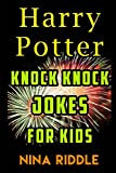 Harry Potter Knock Knock Jokes for Kids: The Unofficial Book of Funny Laugh-out-Loud Harry Potter...