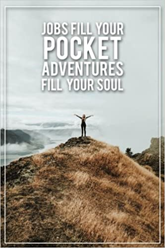 1b1729a42aae Jobs Fill Your Pocket Adventures Fill Your Soul  Motivational Bullet  Journal