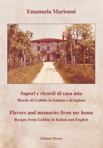 Sapori e ricordi di casa mia: Flavors and memories from my home by Emanuela Marionni