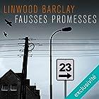 Fausses promesses: Promise Falls 1 | Livre audio Auteur(s) : Linwood Barclay Narrateur(s) : Arnaud Romain