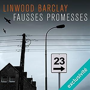 Fausses promesses (Promise Falls 1)   Livre audio Auteur(s) : Linwood Barclay Narrateur(s) : Arnaud Romain