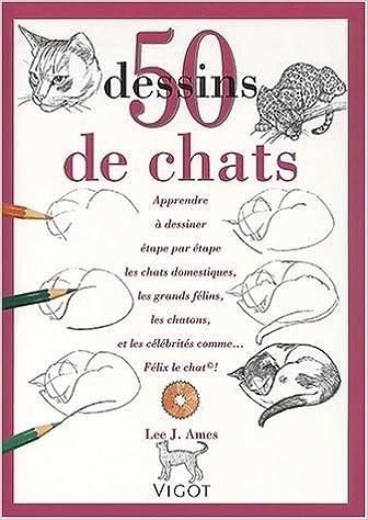 50 Dessins De Chats L J Ames 9782711413317 Amazon Com Books