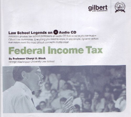 Federal Income Tax (Law School Legends Audio Series) by Gilbert
