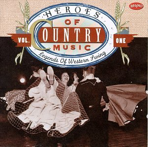 Heroes of Country Music, Vol. 1: Legends of Western Swing by Rhino