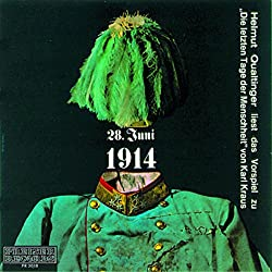28. Juni 1914 - Die letzten Tage der Menschheit - Vorspiel